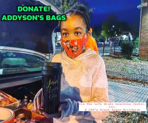 Donate - Addyson's Bags - Life House Learning Center - Black Pages Worldwide