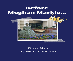 Queen Charlotte to Meghan Markle